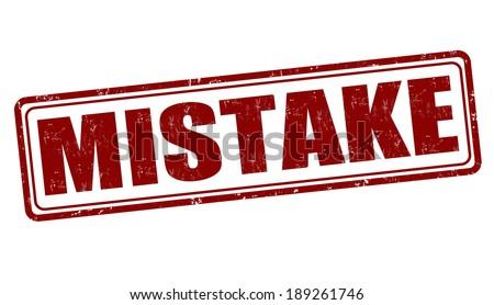 Mistake grunge rubber stamp on white, vector illustration - stock vector