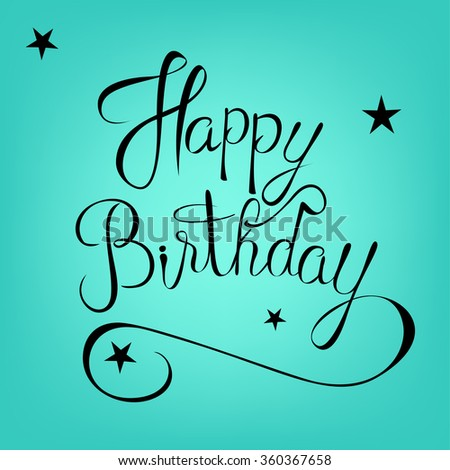 Modern Calligraphy Brush Script Happy Birthday Vector Greeting Card Sign Handwritten Lettering Typography Illustration