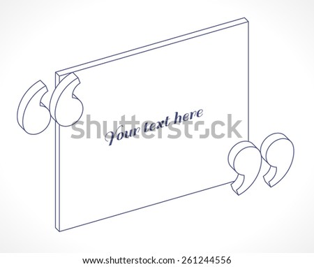 Modern 3d isometric quotation marks. Linear flat illustration. Place for your text - stock vector