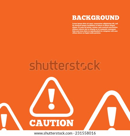 Modern design background. Attention caution sign icon. Exclamation mark. Hazard warning symbol. Orange poster with white signs. Vector