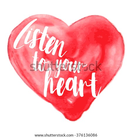 Modern inspirational quote on watercolor background - listen to your heart