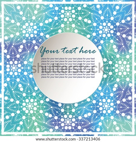 Modern invitation card. Template frame design for card. Colorful blurred background with lace ornament and place for text. Floral elements, ornate background. Vector illustration. - stock vector