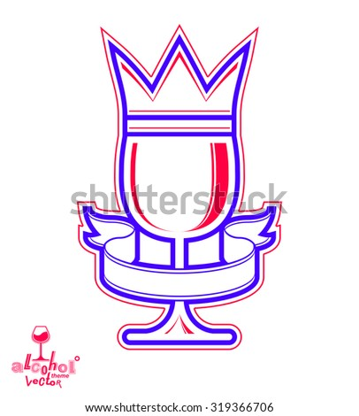 Monarch wineglass with decorative crown and simple ribbon, royal theme vector symbol isolated on white background. Elegant goblet of wine, can be used in advertising and graphic design. - stock vector