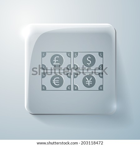 money bill sign. Glass square icon with highlights - stock vector