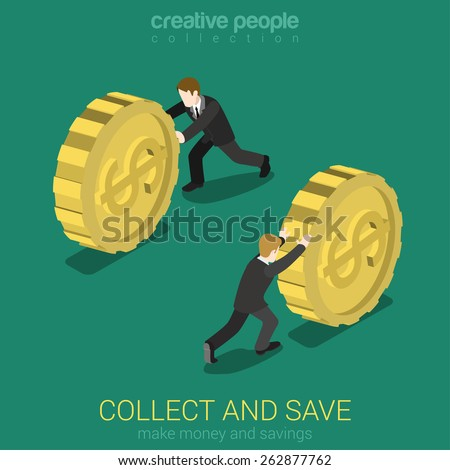 Money collect and save flat 3d web isometric infographic concept vector. Businessman rolling gold dollar coin. Monetary finance conceptual. Creative people collection. - stock vector