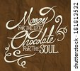 MONEY for the life, CHOCOLATE for the soul; hand drawn quotes on brown creased paper background with shadows - stock vector