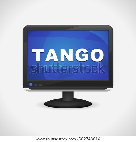 Monitor with Tango on screen for Web, Mobile App, Presentations