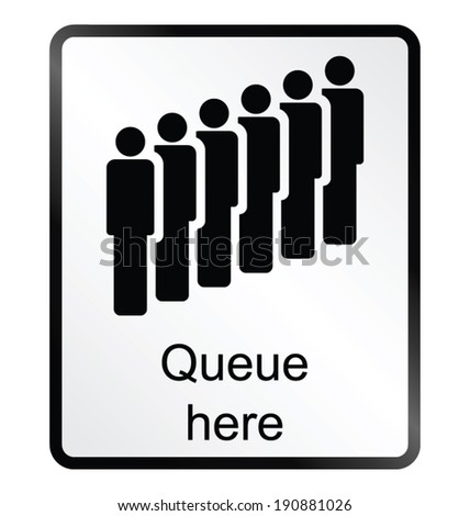 Monochrome queue here public information sign isolated on white background - stock vector
