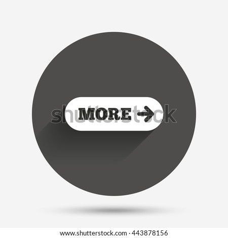 More with arrow sign icon. Details symbol. Website navigation. Circle flat button with shadow. Vector - stock vector