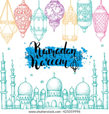 Mosque and arabic colorful lanterns. Ramadan Kareem. Islamic holiday vector background. Ink hand drawn inscription Ramadan Kareem. Typography. Brush lettering. Calligraphy. Handwritten.