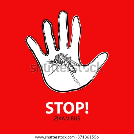 Mosquito and stop sign hand with text Stop! Zika virus.  - stock vector