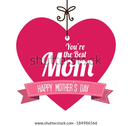 Mother's day design over white background, vector illustration - stock vector