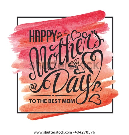 Mothers Day.Typographic card.Lettering,heart.mother's day Vector Design,Watercolor background,pink artistic texture,square frame.Holiday handwriting text.Mothers Day Invitation,watercolor poster. - stock vector