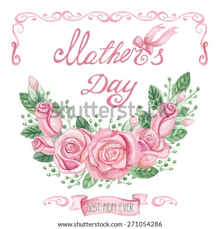 Mothers day.Watercolor Floral group of pink roses ,buds,letters.Cute vintage flowers  for Greeting card with flowers,swirling,branches.Hand drawing painting.Vector invitation,card,template. - stock vector