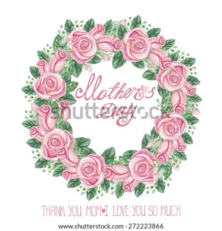 Mothers day.Watercolor Floral group of pink roses,buds,letters.Cute vintage  Greeting card with flowers wreath,branches.Hand drawing painting.Vector invitation,card,template. - stock vector