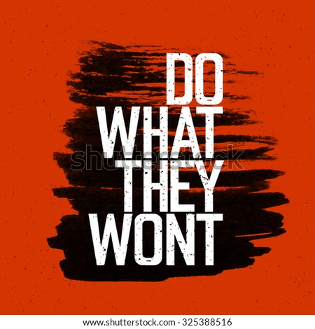 """Motivational poster with lettering """"Do what they wont"""". On red paper texture.  - stock vector"""