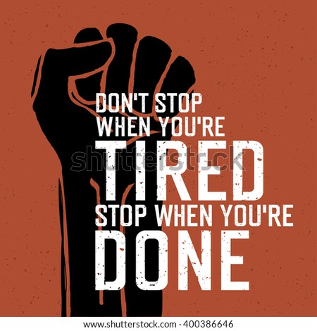 "Motivational poster with lettering ""Don`t stop when you`re tired. Stop when you`re done."" - stock vector"