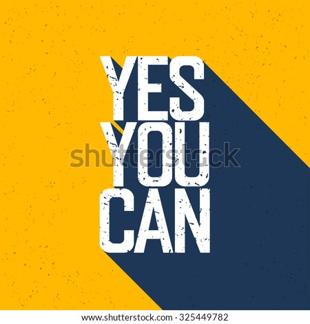 """Motivational poster with lettering """"Yes You Can"""". Shadows, on yellow paper texture. - stock vector"""