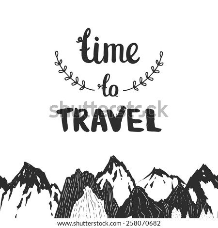Mountains background, hand drawn mountain seamless pattern with lettering Time to travel, travel card,vector ink illustration - stock vector