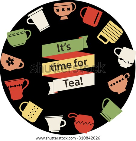 "Multicolor origami ribbon with lettering ""It's time for Tea"" and various teacups background. Cute symbol of Tea Party. Rest Tagline. Cups and mugs collection in warm colors. - stock vector"