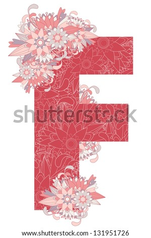 Multicolor patterned letter F with floral elements. Vector illustration - stock vector