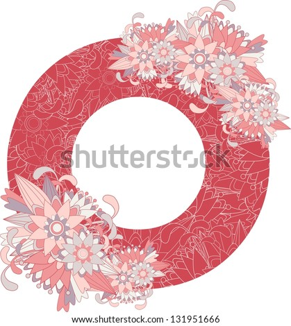 Multicolor patterned letter O with floral elements. Vector illustration - stock vector