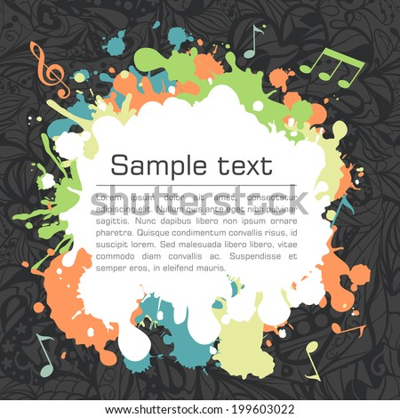 Music background with colorful splashes and blobs and free space for text. This vector can be used for dance and musical illustrations: postcards, posters and banners