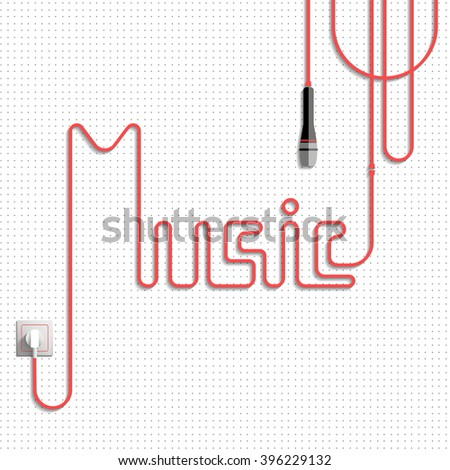Music. The word (lettering) music made of the cable (laid red cable), white background with gray points, power socket and microphone. Vector illustration - stock vector