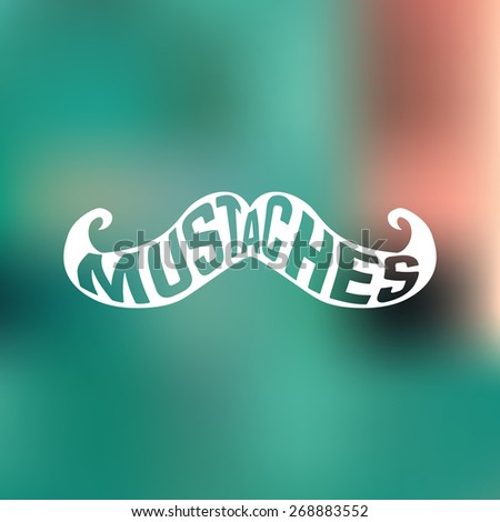 Mustache silhouette with word inside on blurred background. Vecto illustration - stock vector