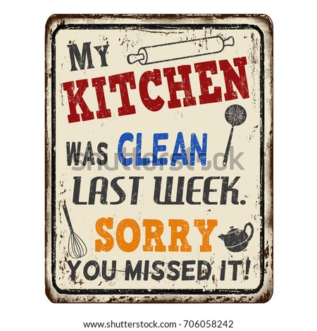 My Kitchen Was Clean Last Week Sorry You Missed It Vintage Rusty Metal Sign On