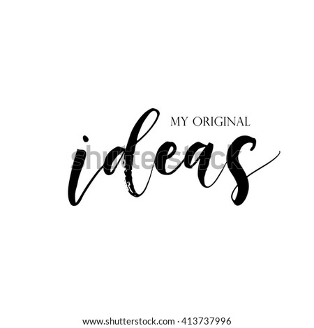 My original idea card. Hand drawn lettering background. Ink illustration. Modern brush calligraphy. Isolated on white background.  - stock vector