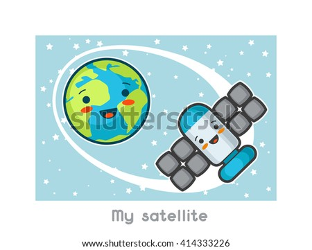 My satellite. Kawaii space funny card. Doodles with pretty facial expression. Illustration of cartoon earth and sputnik. - stock vector