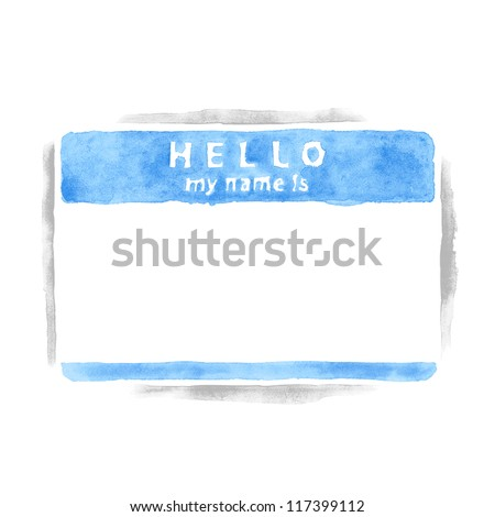 Name tag sticker HELLO my name is on white background. Empty blank blue badge painted handmade draw watercolor technique. This vector illustration clip-art element for design saved in 10 eps - stock vector