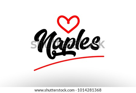 Naples Word Text Of European Or Europe City With Red Love Heart Suitable As A Logo