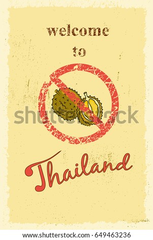 Nasty smelling durian fruit prohibition sign and welcome to Thailand lettering. Retro poster vector illustration.