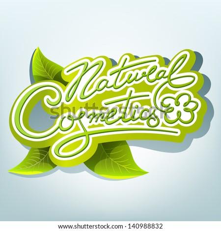 Natural cosmetics handwritten calligraphic label - stock vector