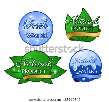 Natural product and water badges. Vector eps10.  - stock vector