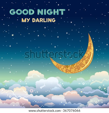 Nature vector illustration with yellow moon and clouds on a night starry sky. Greeting card - good night my darling.  - stock vector
