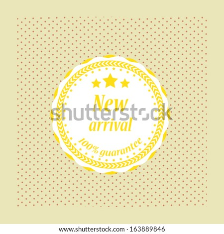 New arrival guarantee label, symbol, sign and sticker vintage style . Vector.  - stock vector
