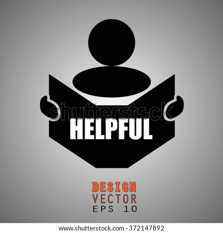 New concept of HELPFUL symbol : Book, Magazine, Ebook reader, student, teacher, tutor with hands symbol. Silhouette of a man holding a book with inscriptions. Vector illustration EPS 10 - stock vector