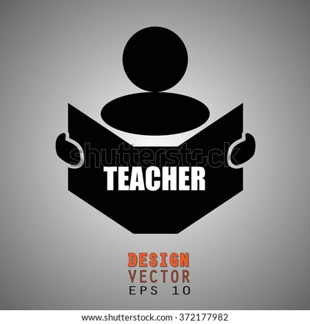 New concept of TEACHER symbol : Book, Magazine, Ebook reader, student, teacher, tutor with hands symbol. Silhouette of a man holding a book with inscriptions. Vector illustration EPS 10 - stock vector