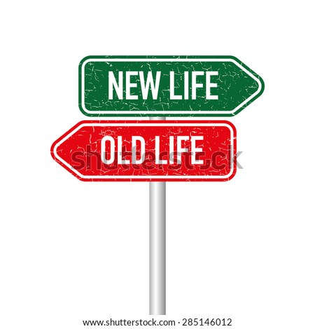 New life and old life signpot