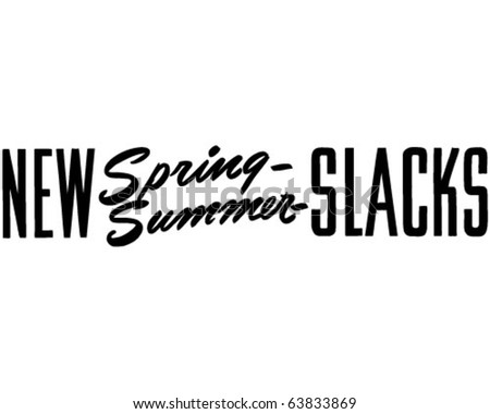 New Spring Summer Slacks - Ad Header - Retro Clipart - stock vector