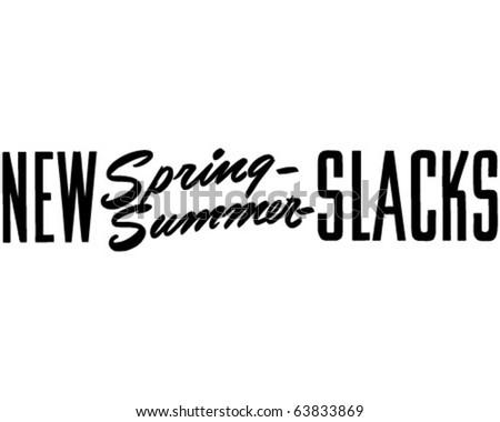 New Spring Summer Slacks - Ad Header - Retro Clipart - stock vector