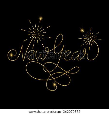 New year glitter golden hand lettering. Vector illustration for your design - stock vector