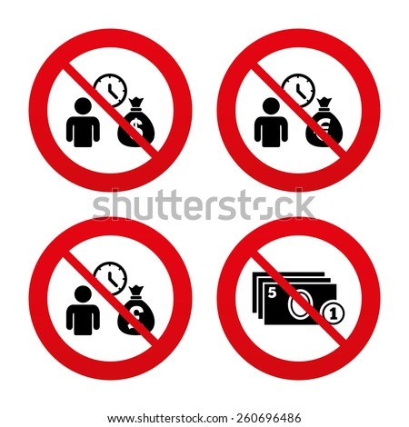 No, Ban or Stop signs. Bank loans icons. Cash money bag symbols. Borrow money sign. Get Dollar money fast. Prohibition forbidden red symbols. Vector - stock vector