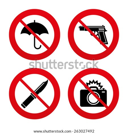 No, Ban or Stop signs. Gun weapon icon.Knife, umbrella and photo camera with flash signs. Edged hunting equipment. Prohibition objects. Prohibition forbidden red symbols. Vector - stock vector