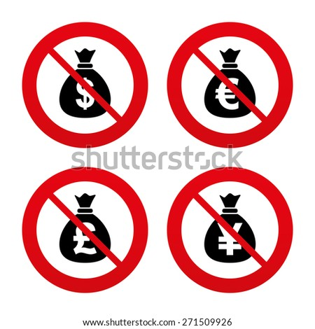 No, Ban or Stop signs. Money bag icons. Dollar, Euro, Pound and Yen symbols. USD, EUR, GBP and JPY currency signs. Prohibition forbidden red symbols. Vector - stock vector