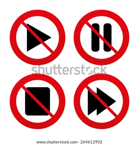No, Ban or Stop signs. Player navigation icons. Play, stop and pause signs. Next song symbol. Prohibition forbidden red symbols. Vector