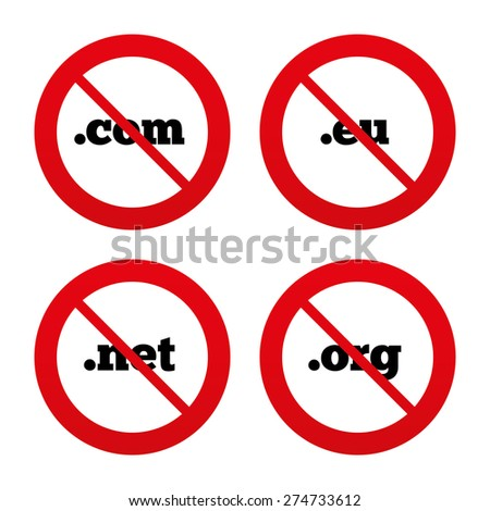 No, Ban or Stop signs. Top-level internet domain icons. Com, Eu, Net and Org symbols. Unique DNS names. Prohibition forbidden red symbols. Vector - stock vector